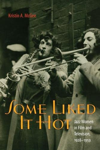 9780819569080: Some Liked It Hot: Jazz Women in Film and Television, 1928–1959 (Music/Culture)