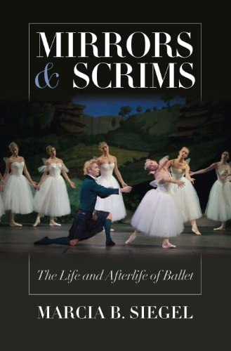 9780819569264: Mirrors and Scrims: The Life and Afterlife of Ballet