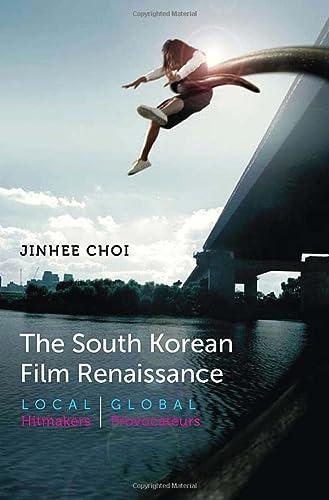 9780819569394: The South Korean Film Renaissance: Local Hitmakers, Global Provocateurs (Wesleyan Film)