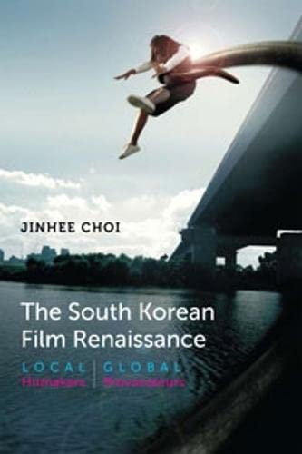 9780819569400: The South Korean Film Renaissance: Local Hitmakers, Global Provocateurs (Wesleyan Film)
