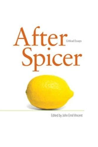 After Spicer: Critical Essays.: Vincent, John Emil (editor).