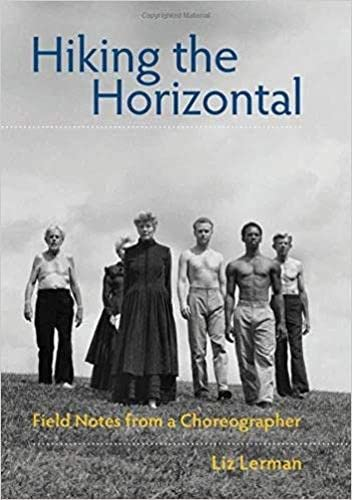 Hiking the Horizontal Field Notes from a Choreographer