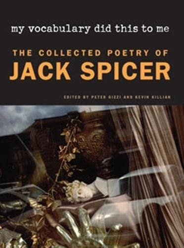 9780819570901: My Vocabulary Did This to Me: The Collected Poetry of Jack Spicer (Wesleyan Poetry Series)