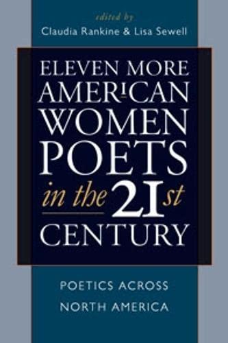Eleven More American Women Poets in the 21st Century: Poetics Across North America (American Poets ...