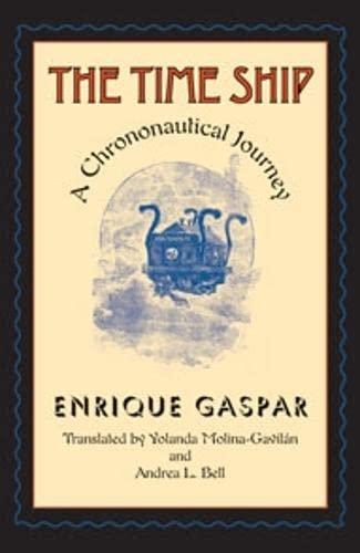 The Time Ship: A Chrononautical Journey: Gaspar, Enrique