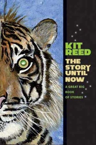 THE STORY UNTIL NOW: A GREAT BIG BOOK OF STORIES: Reed, Kit.