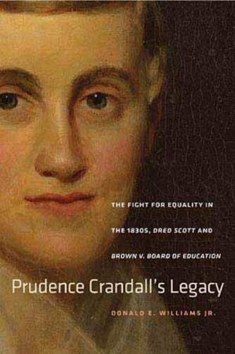 9780819574701: Prudence Crandall's Legacy: The Fight for Equality in the 1830s, Dred Scott, and Brown v. Board of Education (Driftless Connecticut)