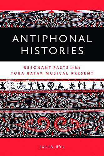 9780819574787: Antiphonal Histories: Resonant Pasts in the Toba Batak Musical Present (Music/Culture)