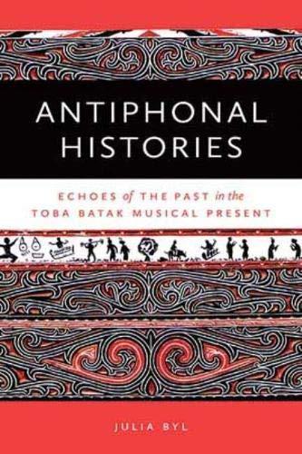 9780819574794: Antiphonal Histories: Resonant Pasts in the Toba Batak Musical Present (Music/Culture)