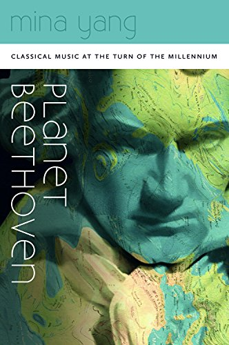 Planet Beethoven: Classical Music at the Turn of the Millennium (Hardback): Mina Yang
