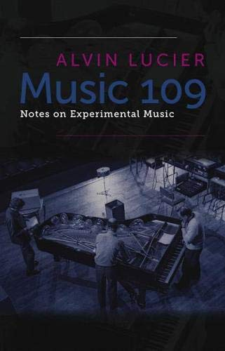 9780819574923: Music 109: Notes on Experimental Music