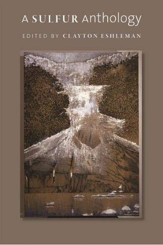 A Sulfur Anthology: Clayton Eshleman