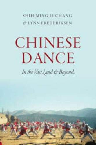 Chinese Dance: In the Vast Land and Beyond (Hardcover): Commas Chang