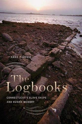 9780819576446: The Logbooks: Connecticut's Slave Ships and Human Memory (The Driftless Connecticut Series & Garnet Books)