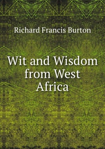 Wit & Wisdom from West Africa: A: Burton, Richard Francis