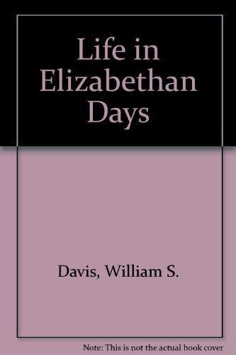 Life in Elizabethan Days: Davis, William Stearns