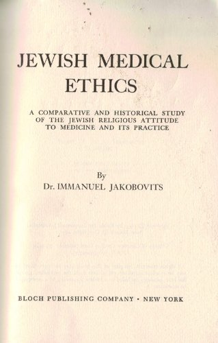 9780819700971: Jewish Medical Ethics: A Comparative and Historical Study of the Jewish Religious Attitude to Medicine and Its Practice