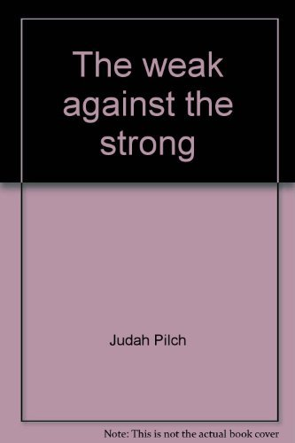9780819703590: The weak against the strong;: Simple folk in the grip of turbulent times