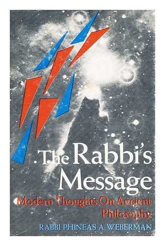 9780819703743: The Rabbi's Message: Modern Thoughts on Ancient Philosophy