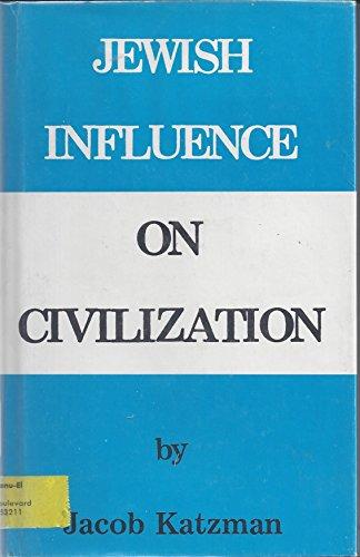 The Jewish influence on civilization: Katzman, Jacob