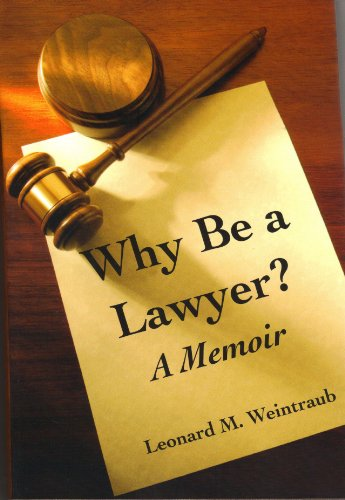 9780819704092: Why Be A Lawyer? A Memoir