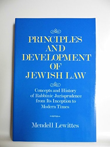 9780819705068: Principles and Development of Jewish Law: The Concepts and History of Rabbinic Jurisprudence from Its Inception to Modern Times