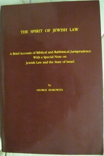 9780819706003: The Spirit of Jewish Law: A Brief Account of Biblical and Rabbinical Jurisprudence With a Special Note on Jewish Law and the State of Israel