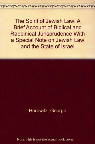 9780819706256: The Spirit of Jewish Law: A Brief Account of Biblical and Rabbinical Jurisprudence With a Special Note on Jewish Law and the State of Israel