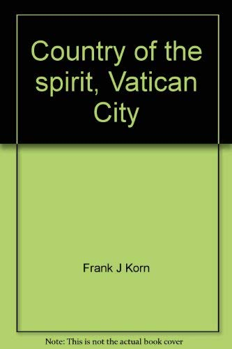 Country of the spirit, Vatican City: Korn, Frank J