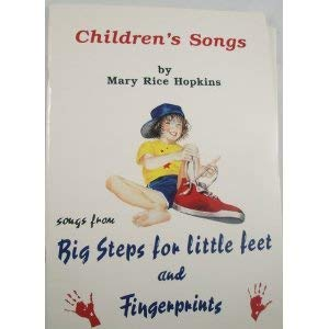 Children's Songs : Songs from Big Steps: Mary Rice Hopkins