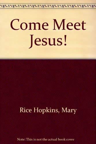 9780819814647: Come Meet Jesus!