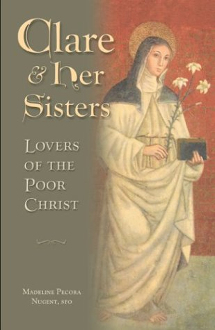 Clare and Her Sisters: Lovers of the: Nugent, Madeline Pecora