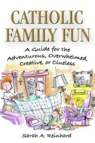 9780819816047: Catholic Family Fun - A Guide for the Adventurous, Overwhelmed, Creative or Clueless