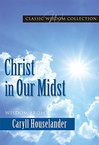 9780819816320: Christ in Our Midst: Wisdom from Caryll Houselander (Classic Wisdom Collection)