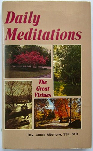 Daily Meditations: The Great Virtues: Alberione, James