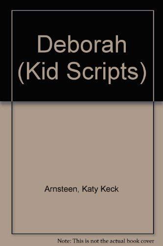 Deborah (Kid Scripts): Arnsteen, Katy Keck