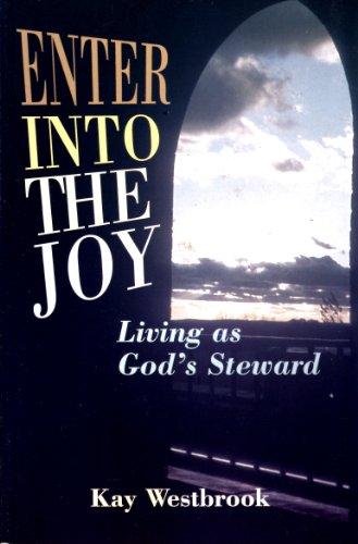 9780819823380: Enter into the Joy: Stewardship As a Way of Life