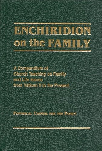 9780819823540: Enchiridion on the Family: A Compendium of Church Teaching on Family and Life Issues from Vatican II to the Present
