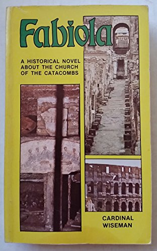 Fabiola, or The church of the catacombs: Wiseman, Nicholas Patrick