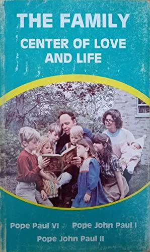 The family: Center of love and life: Paul