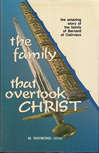 9780819826268: The Family That Overtook Christ: The Amazing Story of the Family of Bernard of Clairvaux