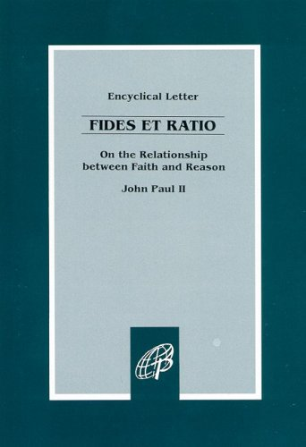 Fides Et Ratio Encyclical/on the Relationship Between: Paul II, Pope