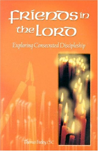 9780819826725: Friends of the Lord, Friends in the Lord: The Radical Way of the Gospel