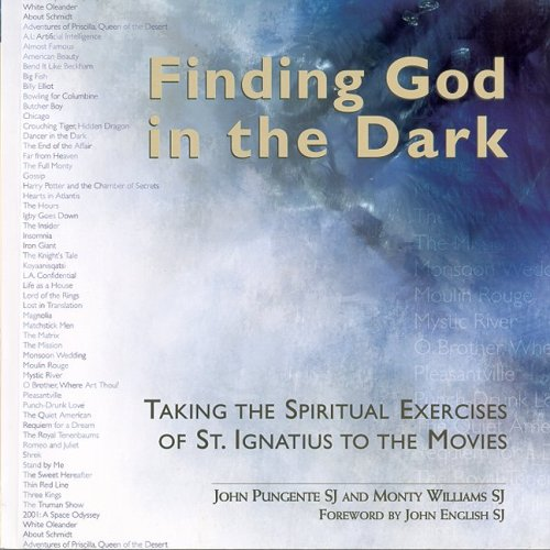 9780819826800: Finding God In The Dark: Taking The Spiritual Exercises Of St. Ignatius To The Movies