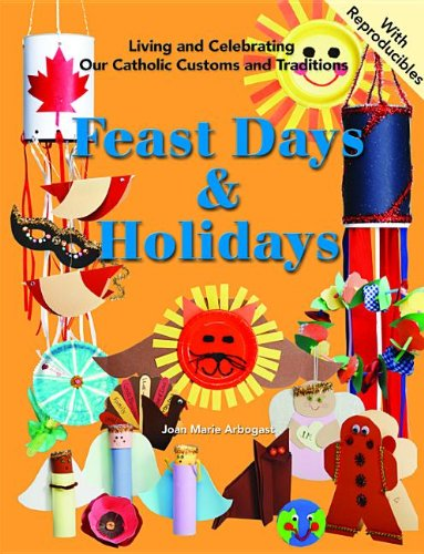 9780819827074: Feast Days and Holidays: Living and Celebrating Our Catholic Traditions (Living and Celebrating Our Catholic Customs and Traditions)