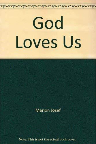 God loves us: Marion Josef