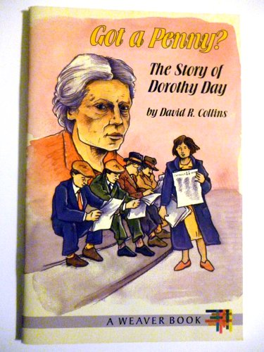 Got a Penny: The Story of Dorothy Day (Weaver Book) (0819830828) by David R. Collins