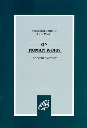 On Human Work : Laborem Exercens: Pope John Paul