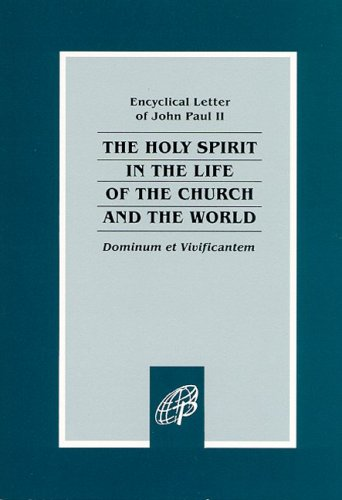 Dominum et Vivificantem / On the Holy Spirit in the Life of the Church and the World: John ...