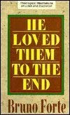 9780819833693: He Loved Them to the End: Theological Meditations on Love and Eucharist